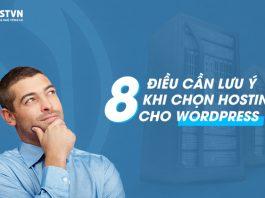8 điều cần lưu ý khi lựa chọn Hosting tốt nhất dành cho Wordpress