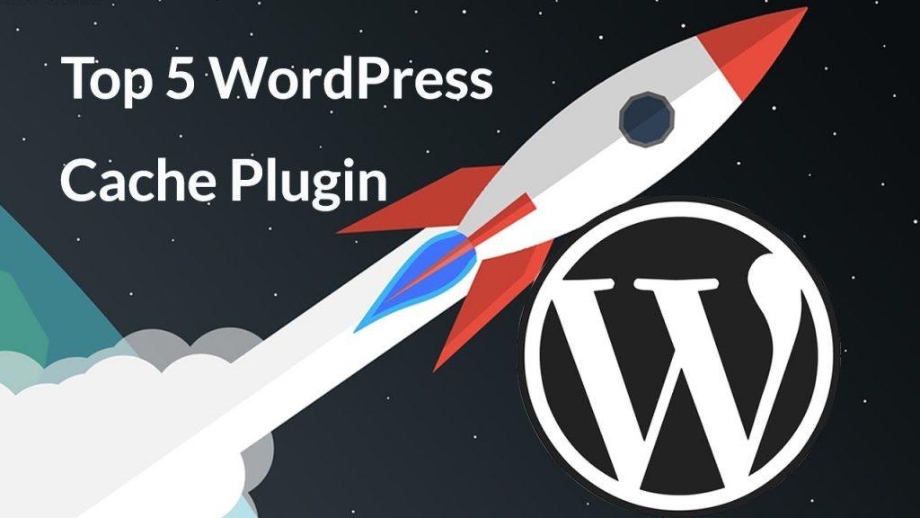 5 plugin tạo cache tốt nhất cho wordpress