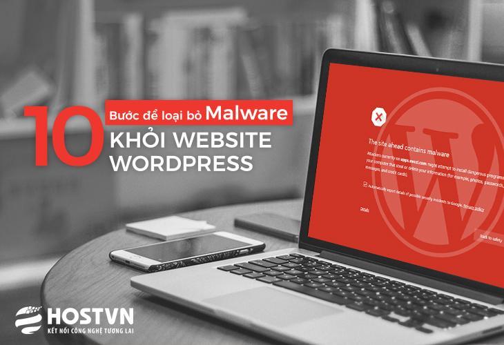 10 bước loại bỏ Malware khỏi Website WordPress