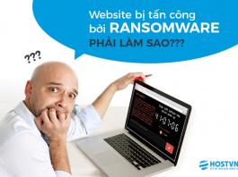 Phải làm gì khi website bị tấn công bởi ransomwware