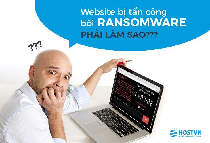 Phải làm gì khi website bị tấn công bởi ransomwware 1