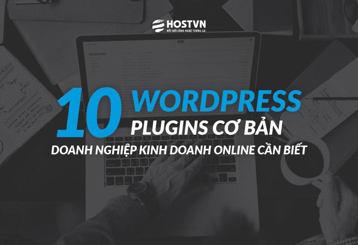 10 WordPress Plugins cơ bản doanh nghiệp kinh doanh online cần biết