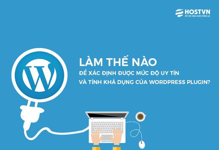 Xác định mức độ uy tín và tính khả dụng của các Plugin WordPress