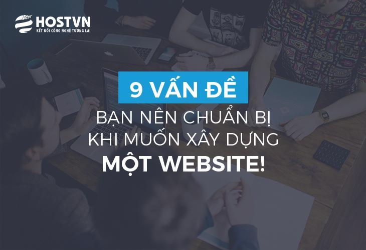 9 vấn đề bạn nên chuẩn bị khi muốn xây dựng một website