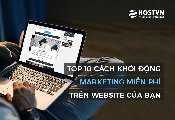 Top 10 Cách khởi động Marketing miễn phí trên website của bạn 1