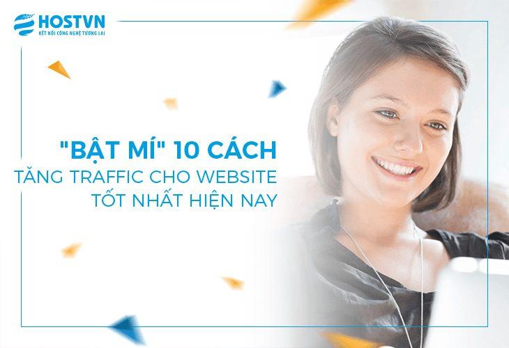 """""""Bật mí"""" 10 cách tăng traffic cho website TỐT NHẤT hiện nay"""" 1"""