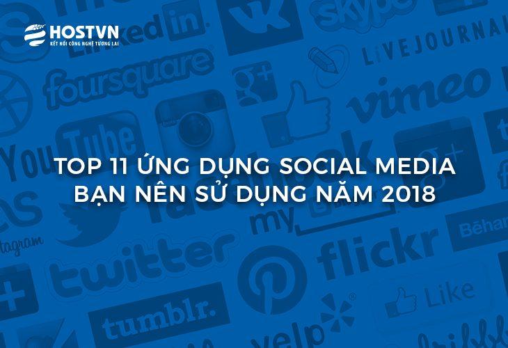 TOP 11 ứng dụng Social Media bạn nên sử dụng năm 2018 1