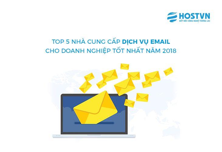 Top 5 nhà cung cấp dịch vụ Email cho doanh nghiệp TỐT NHẤT năm 2018 1