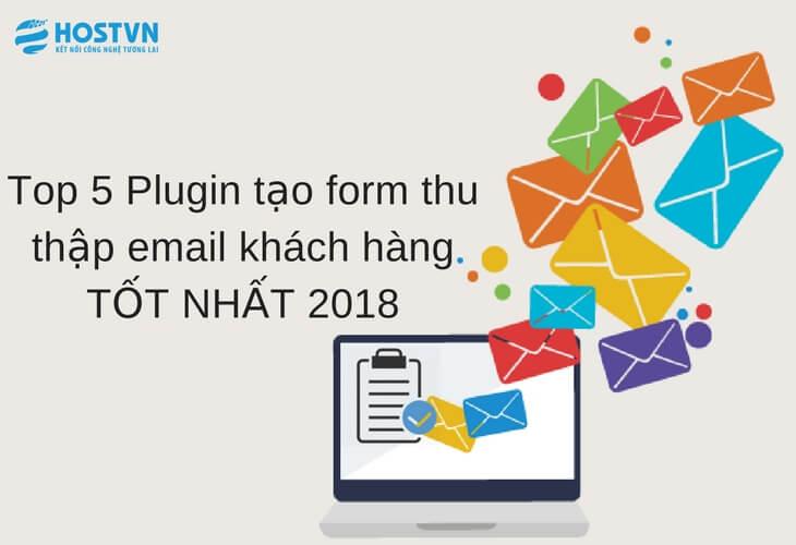 Top 5 Plugin tạo form thu thập email TỐT NHẤT 2018 1