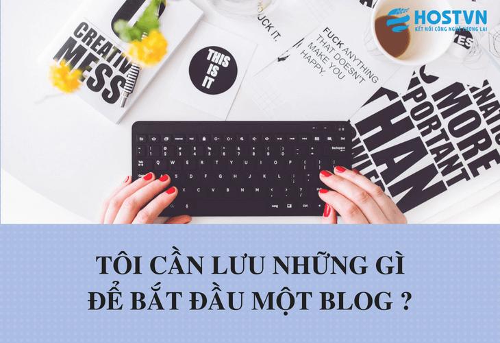 toi-can-luu-y-nhung-gi-de-bat-dau-mot-blog