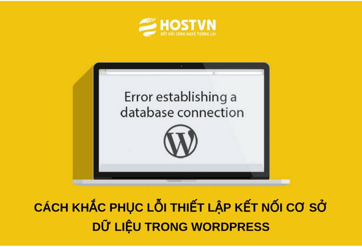 Cách khắc phục lỗi kết nối cơ sở dữ liệu trong WordPress