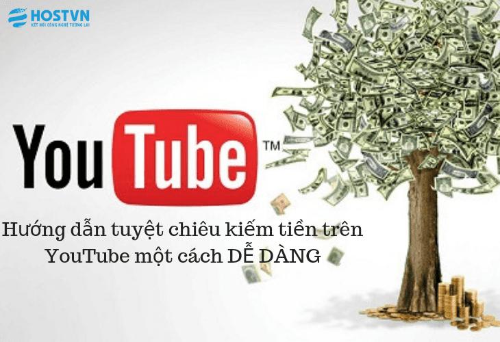 Hướng dẫn tuyệt chiêu kiếm tiền trên YouTube một cách DỄ DÀNG 1