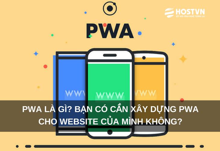 PWA là gì? Bạn có cần xây dựng PWA cho website của mình không? 1