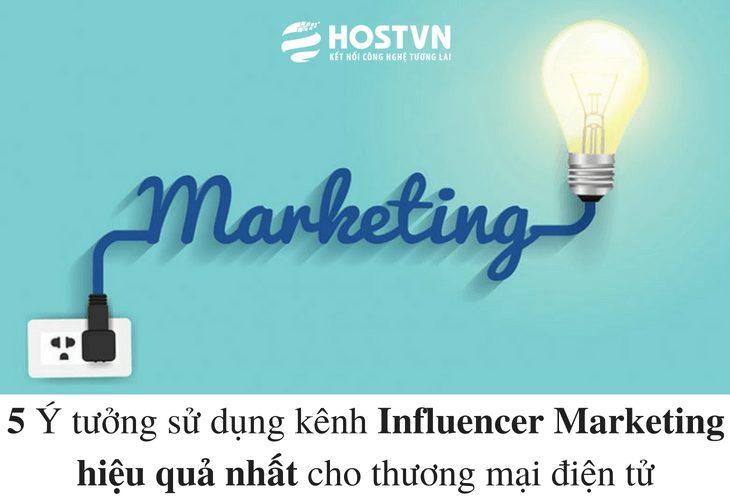 5 ý tưởng sử dụng Influencer Marketing hay nhất