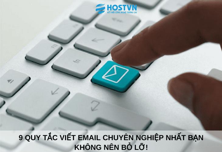 9 quy tắc viết Email CHUYÊN NGHIỆP NHẤT bạn không nên bỏ lỡ! 1