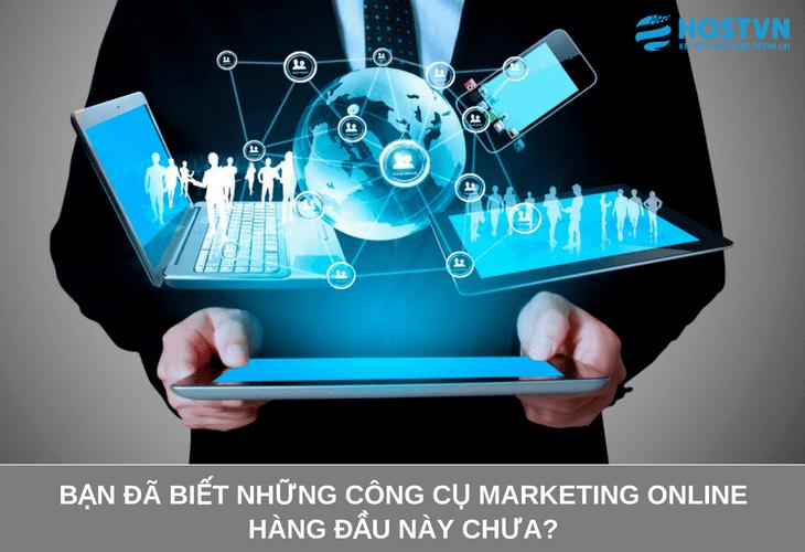 Bạn đã biết những công cụ marketing online HÀNG ĐẦU này chưa? 1