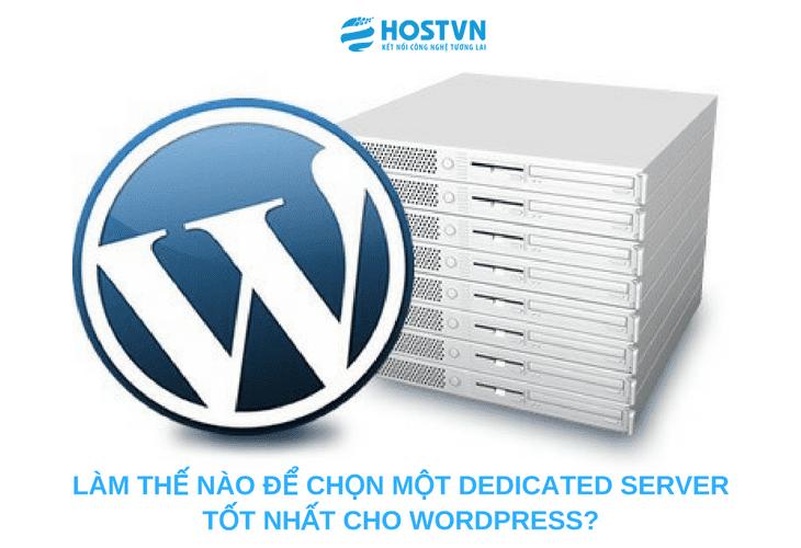 Làm thế nào để chọn một Dedicated Server tốt nhất cho WordPress? 1