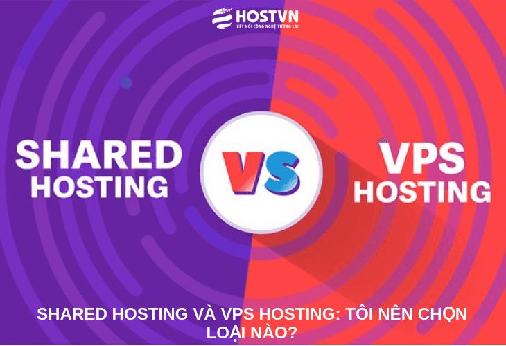 Shared Hosting và VPS Hosting: Tôi nên chọn loại nào? 1
