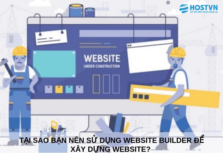 Tại sao bạn nên sử dụng website builder để xây dựng website? 1