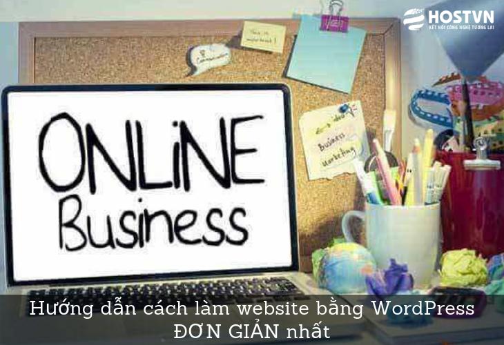Hướng dẫn cách làm website bằng WordPress ĐƠN GIẢN nhất 1