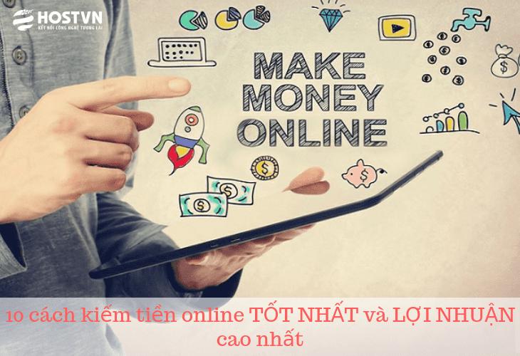 10 cách kiếm tiền online TỐT NHẤT và LỢI NHUẬN cao nhất 1