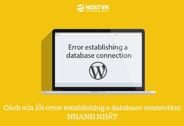 Cách sửa lỗi error establishing a database connection NHANH NHẤT 1