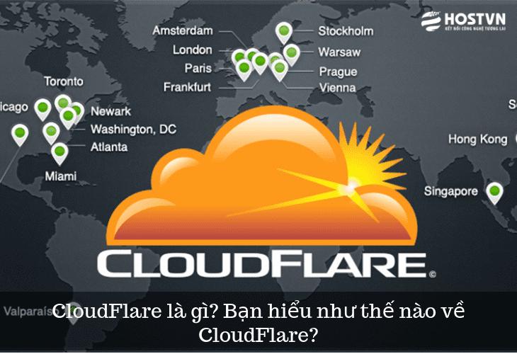 CloudFlare là gì? Bạn hiểu như thế nào về CloudFlare? 1