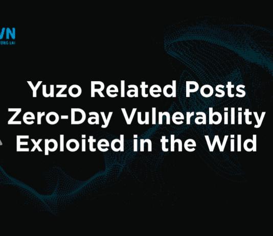 Yuzo Related Posts Zero-Day Vulnerability Exploited
