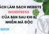 CÁCH Làm sạch website wordpress của bạn sau khi bị nhiễm mã độc (1)