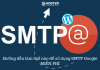 SMTP Gmail cho wordpress