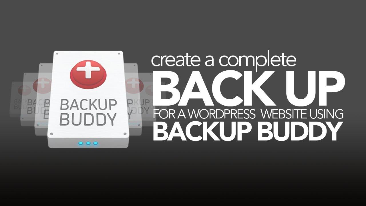 Backup Buddy sao lưu toàn bộ trang web WordPress