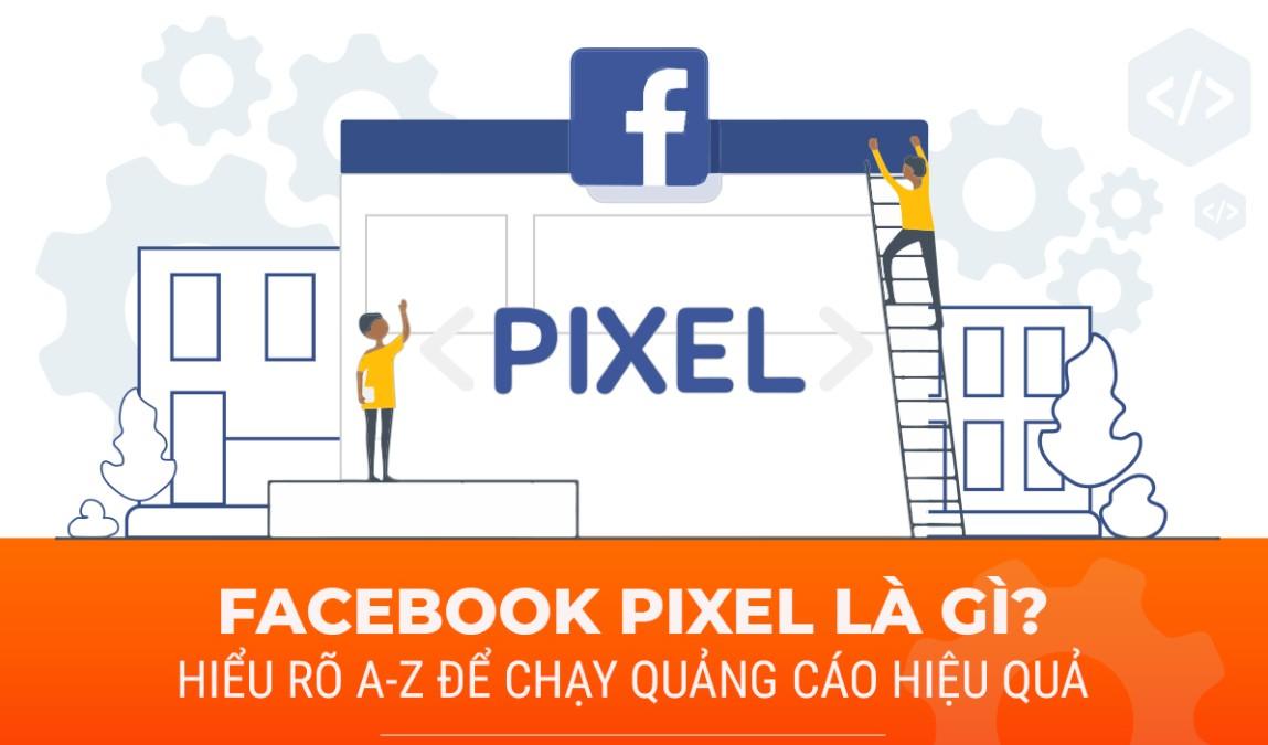 Pixel Facebook là một đoạn mã mà bạn đặt lên website