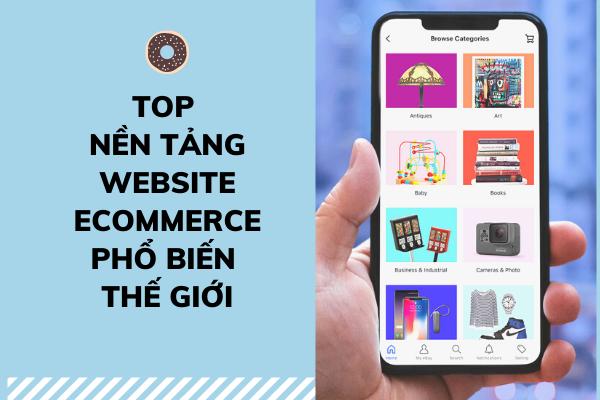 Top nền tảng website eCommerce phổ biến nhất thế giới