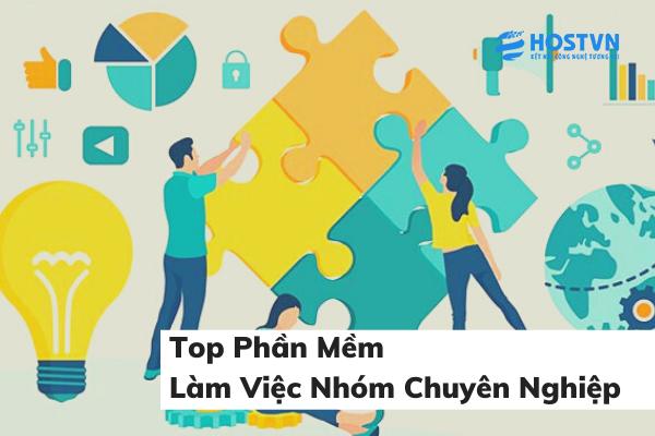 Top 10 phần mềm làm việc nhóm chuyên nghiệp nhất